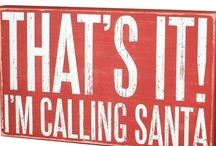 THAT'S IT! I'm calling Santa / by Kim Arlienne