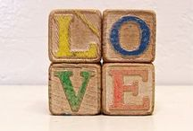 All You Need is Love / by Roxanne Peterson