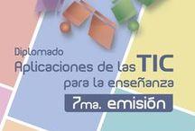 7ma Emisión del Diplomado: Aplicaciones de las TIC para la Enseñanza