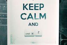 | keep calm | / by laura dake