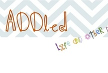 ADDled: Life & Other Distractions Best Posts / Top posts from ADDled, a lifestyle and humor blog about parenting with Adult Attention Deficit Disorder.