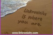 LINKING TO YOUR JOURNEY.... / Linkronicity ™ - Where Your Journey & Destiny Link.    Linkronicity is here to help you LINK with all things in life with thoughts to share.  Help yourself and others get linked to what makes the journey more enjoyable, peaceful and filled with goodness. NAMASTE. www.linkronicity.com