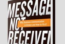 Message Not Received / Tweets on my seventh book, Message Not Received: Why Business Communication Is Broken and How to Fix It / by Phil Simon