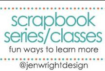 Scrapbook Series & Classes / Sharing fun ways to learn more about scrapbooking to inspire memory making for future scrapbooking layouts.- www.jenwright.net / by Jen Wright