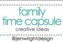 Family Time Capsule Ideas / by Jen Wright