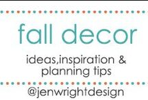 Fall Decor / by Jen Wright
