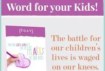 Parent Prayers / Prayers, ideas, resources, and encouragement to help us parents PRAY for our kids!!