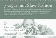 JohannaN - SLOW FASHION / I want to slow down. I want to take care of my clothes and appreciate good quality. More often I want to choose sustainable, local and second hand. I want to celebrate the personal style and I am going to be proud of every Little step I take.   Do you also want to see a change? Become a part of the Slow Fashion-movement: www.slowfashionuppropet.se