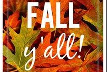 It's Fall Y'all / by Michelle Fahring