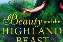 Beauty and The Highland Beast: Highland Fairy Tales Series Book #1 / A vivid, exciting, romantic retelling of the Beauty and The Beast story, set in historic Scotland