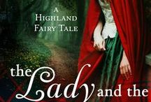 The Lady and The Highlander / By Lecia Cornwall—Scottish re-imagining of the story of Snow White, Book #3 in the Highland Fairy Tales series. 4/4/17