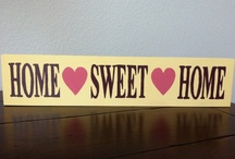 Home Sweet Home / by Sharon Purdy