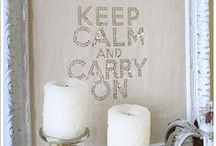 Keep Calm and...... / by Linda Ellison