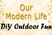 DIY Outdoor Fun / Our Modern Life - Do It Yourself Outdoor Fun