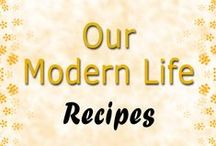 Recipes / Our Modern Life - Delicious Family Meals