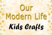 Kids Crafts / Our Modern Life - Crafts To Keep Kids Entertained