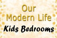 Kids Bedroom Ideas / Our Modern Life - Ideas For Kids Bedrooms