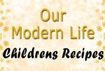 Children's Recipes / Our Modern Life - Recipes The Kids May Love