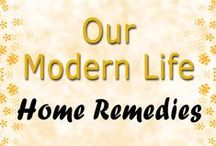 Home Remedies / Our Modern Life - Old Fashioned Home Remedies