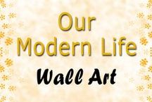 Wall Art / Our Modern Life - Art To Hang In Your Modern Home