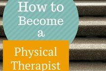 Becoming a Physical Therapist / by Lauren Bullock
