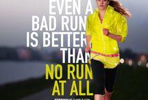 Run Run Run / No matter how slow you run, you're still lapping everyone on the couch / by Lauren Matakas