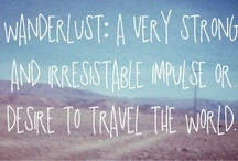 Wanderlust! / by Kemery McGarry