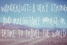 Wanderlust! / by Kemery K McGarry