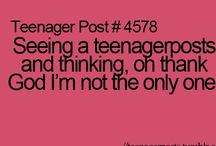тєєиαgєя ρσѕтѕ / These Teenager Posts All Describe Me / by Christina Dancy
