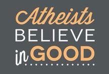 Atheism / by DeDe Gaffke