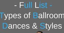 Types Of Ballroom Dances / Types of Ballroom dance styles. All types of ballroom dances including International and American style of Ballroom dancing styles.