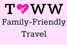 Family-Friendly Travel / Travel that's family-friendly