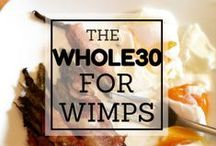 Recipes: Whole30 / Whole 30 survival tips and recipes from a huge wimp who survived and thrived.