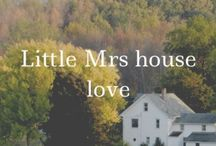 Little Mrs house love / Beautiful Homes and Dwellings / by Becki Anderson