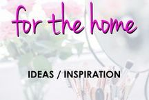 For the Home | Ideas & Inspiration / Home decor ideas and inspiration