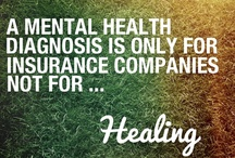 We All Have Mental Health / One out of four of us have a diagnosable mental illness. . .  You decide: Be part of the solution or part of the problem. Erase the stigma! / by Diana Ayotte