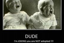 Don't make me laugh! / by Lora Beaumont Saldana