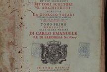 Vasari, Giorgio. Vite de piu eccellenti, pittori, scultori e architetti / L'obra Vite de' più eccellenti pittori, scultori, e architetti  consta d'una sèrie de biografies d'artistes, escrita al segle XVI pel pintor i arquitecte Giorgio Vasari d'Arezzo. Fou publicada per primera vegada el 1550 impresa per Torrentini i va tenir un èxit tan extraordinari que va portar l'autor a preparar una segona edició ampliada i revisada publicada el 1568 per la família Giunti.