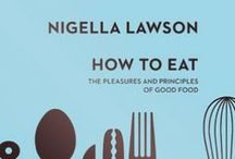 "How to Eat / ""In writing this book, I wanted to make food and my slavering passion for it the starting point; indeed for me it was the starting point. I have nothing to declare but my greed."" / by Nigella Lawson"