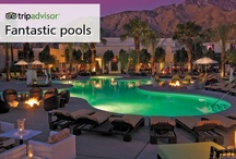 Fantastic Hotel Pools / by TripAdvisor