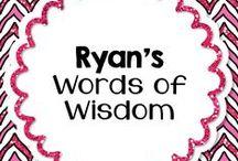Ryan's Words of Wisdom