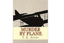 Murder By Plane by T.E. Avery / Murder By Plane is a historical murder mystery novel by T. E. Avery.  Actor and aviator Reginald St. John believes he killed his fiancee in a plane crash, until he discovers evidence of sabotage and murder.  Available in print at Amazon.com and CreateSpace and digital on Kindle, Nook, Apple, Kobo, Sony.