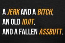 *Bitch.Jerk.Assbutt* / Supernatural, Dean, Sam, Cas, Adam, Bobby, Jo, Ellen... etc., etc.... / by Sherry Owens