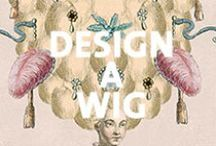 Design a Wig / In the late 18th century, women's hair styles went crazy! Create and share your wig creations at vam.ac.uk/designawig
