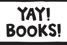 YAY! Books!  YAY! Reading! / by Stacy Lipshutz