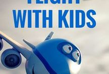 Flying With Kids / Tips, ideas and resources for flying with kids, all ages, and enjoying your family trip.