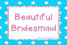 Beautiful Bridesmaid / Ideas for my bridal party / by Mrs. V's Chickadees TpT Products