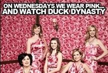 Duck dynasty / On Wednesdays we wear pink and watch Duck Dynasty!.xx / by Stephanie Ward