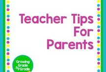 Teacher Tips For Parents / A great place for teachers to share advice with parents and for parents to gain insight into the exciting, challenging world of education.