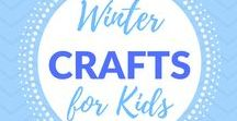 Crafts for Kids- Winter / Crafts for kids focused on all things winter!